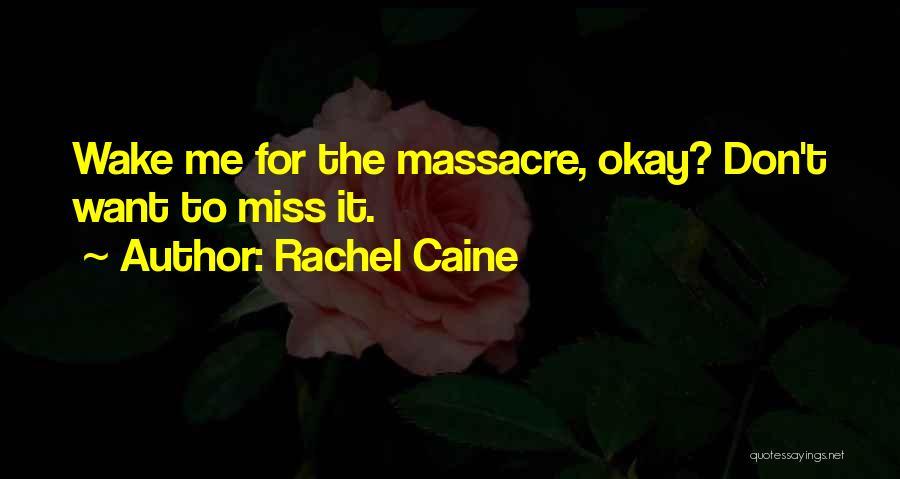 Massacre Quotes By Rachel Caine