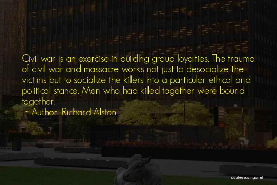 Massacre Quotes By Richard Alston