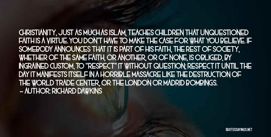 Massacre Quotes By Richard Dawkins