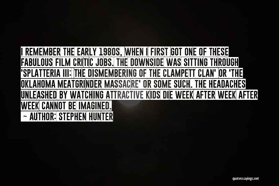 Massacre Quotes By Stephen Hunter