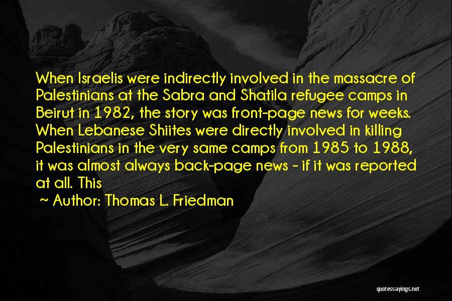 Massacre Quotes By Thomas L. Friedman