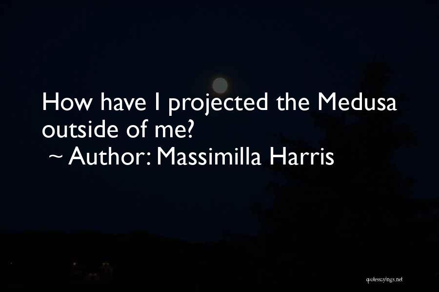 Massimilla Harris Quotes 1985595