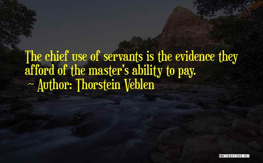 Master Chief Quotes By Thorstein Veblen