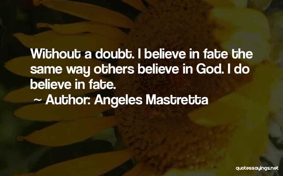 Mastretta Quotes By Angeles Mastretta