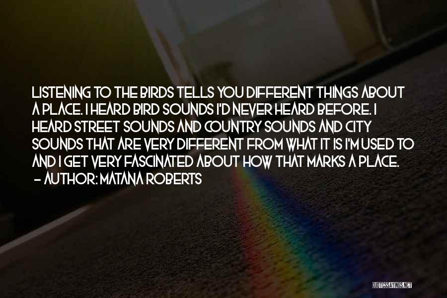 Matana Roberts Quotes 1269720