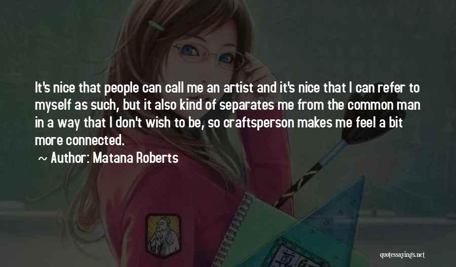 Matana Roberts Quotes 1322018