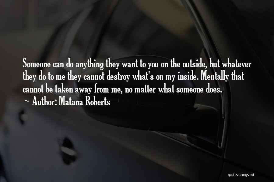 Matana Roberts Quotes 2144810