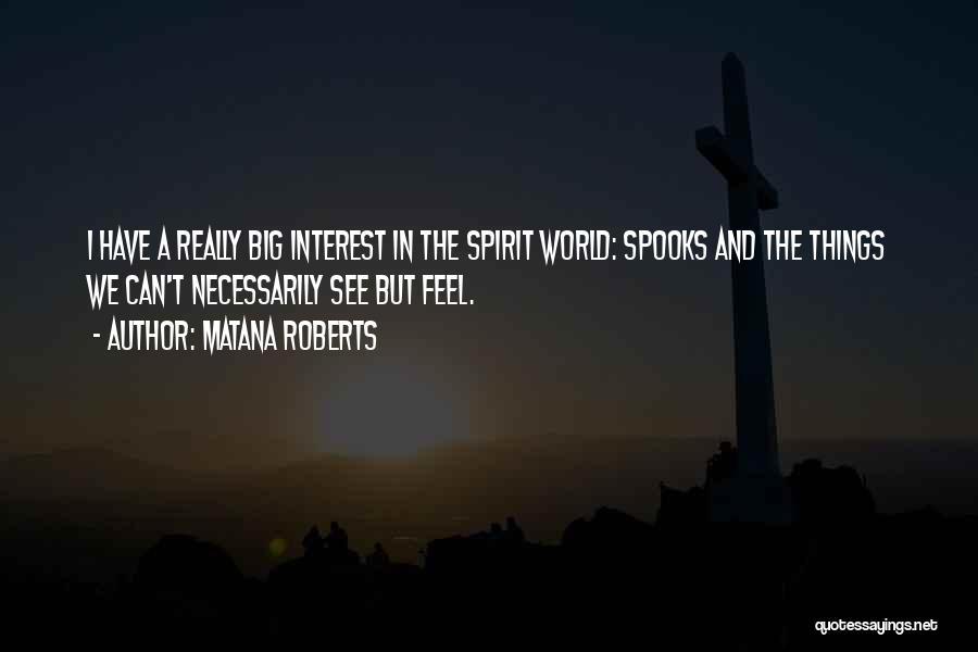 Matana Roberts Quotes 601828