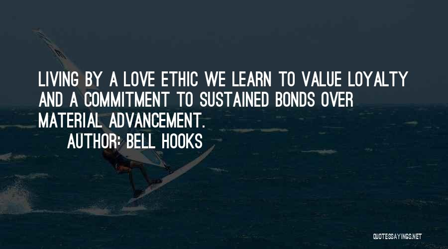Material Things Over Love Quotes By Bell Hooks