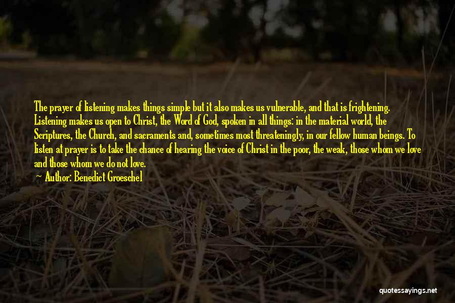 Material Things Over Love Quotes By Benedict Groeschel