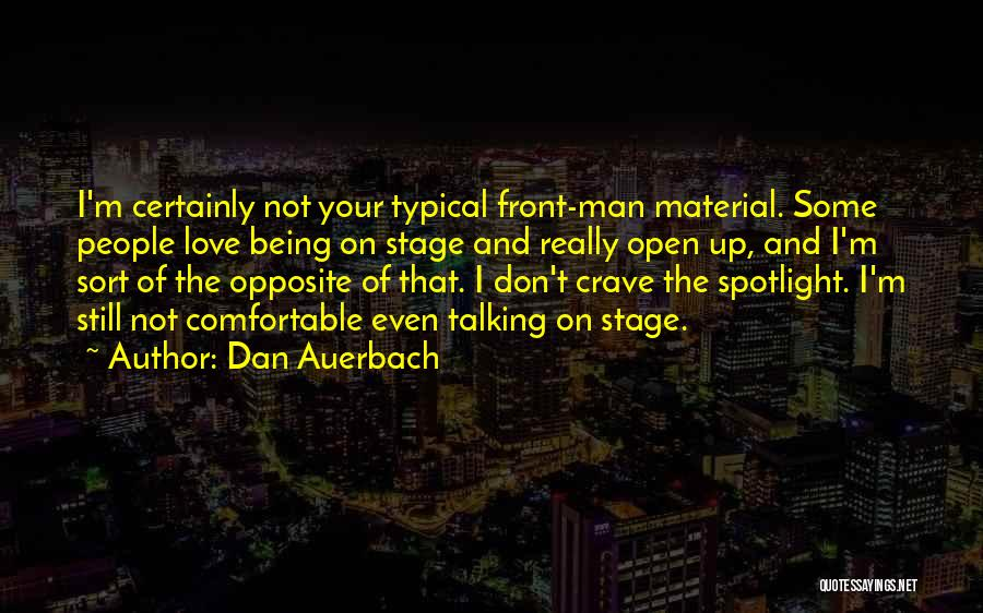 Material Things Over Love Quotes By Dan Auerbach