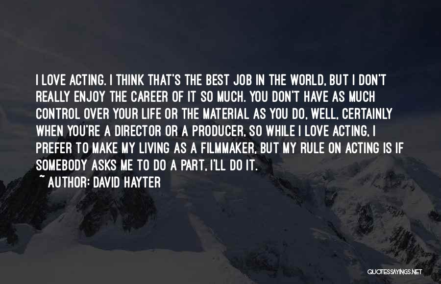 Material Things Over Love Quotes By David Hayter