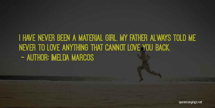 Material Things Over Love Quotes By Imelda Marcos