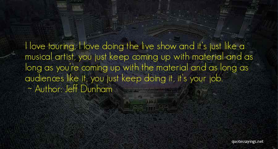 Material Things Over Love Quotes By Jeff Dunham
