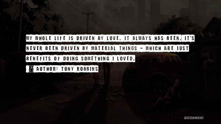 Material Things Over Love Quotes By Tony Robbins