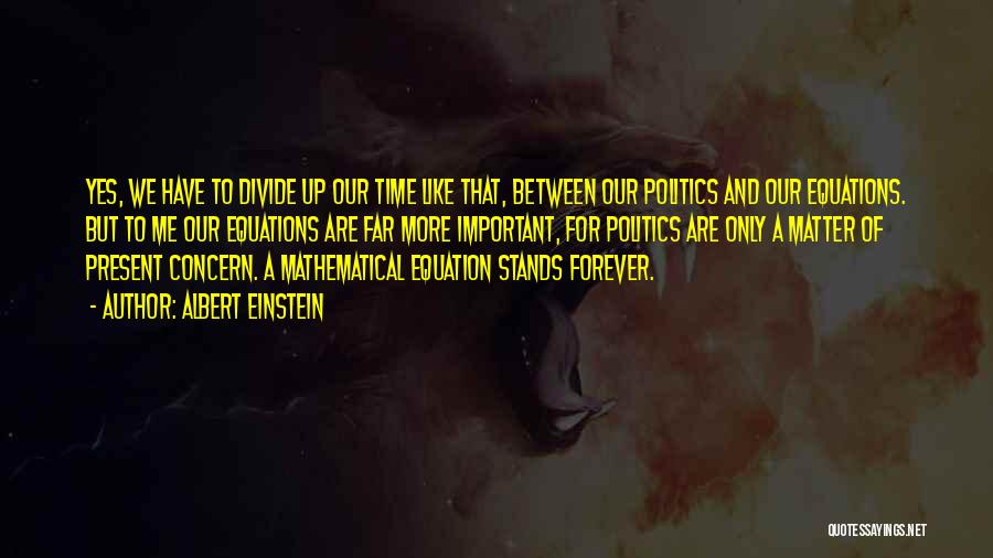 Mathematical Equations Quotes By Albert Einstein