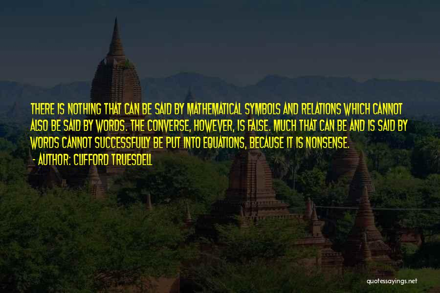Mathematical Equations Quotes By Clifford Truesdell