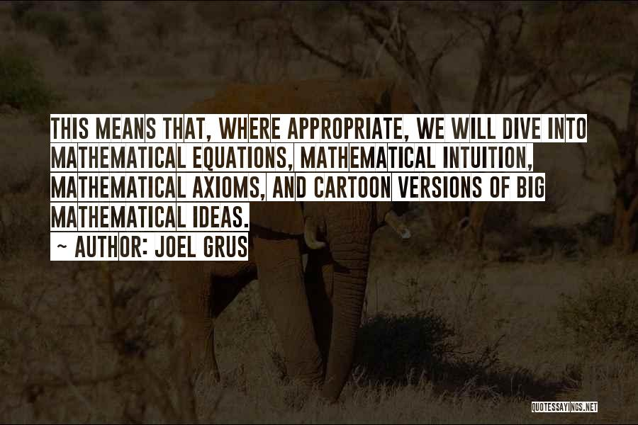 Mathematical Equations Quotes By Joel Grus