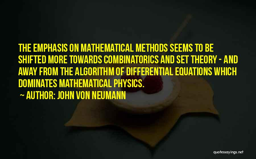 Mathematical Equations Quotes By John Von Neumann