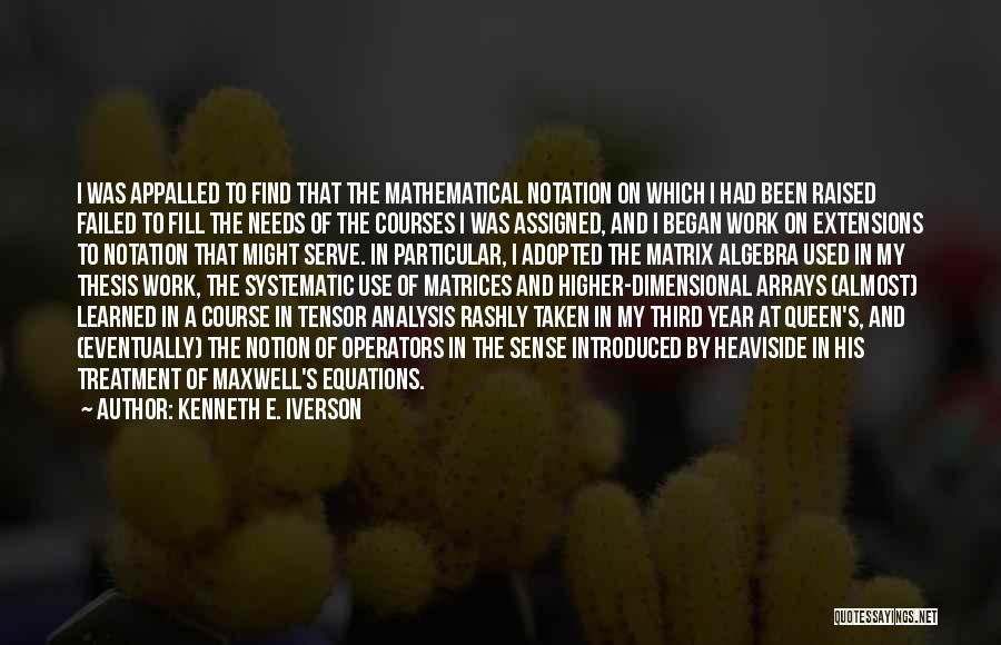 Mathematical Equations Quotes By Kenneth E. Iverson