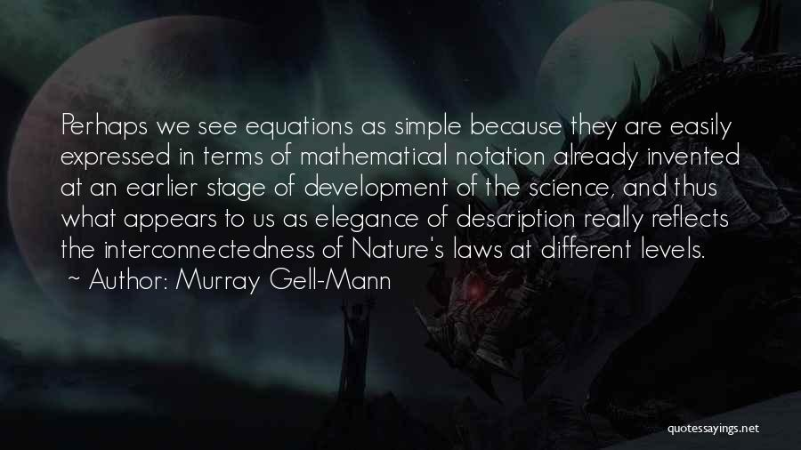 Mathematical Equations Quotes By Murray Gell-Mann