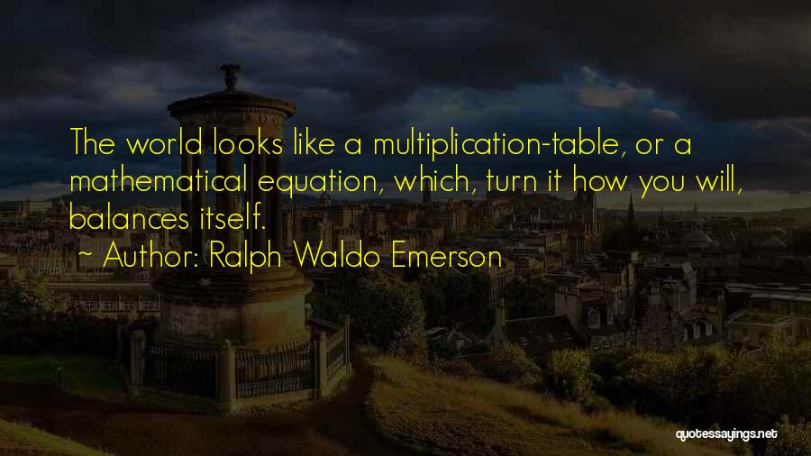 Mathematical Equations Quotes By Ralph Waldo Emerson