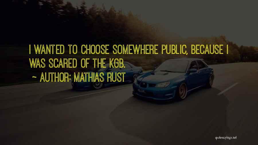 Mathias Rust Quotes 1274611