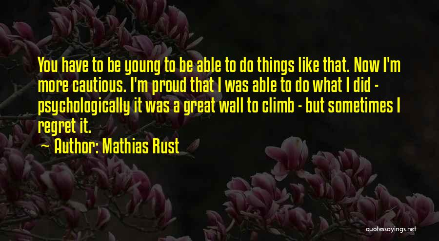 Mathias Rust Quotes 1328601