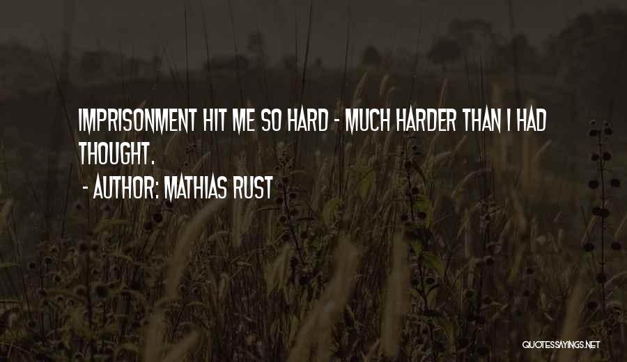 Mathias Rust Quotes 1903292