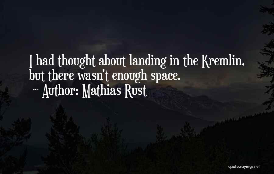 Mathias Rust Quotes 272920