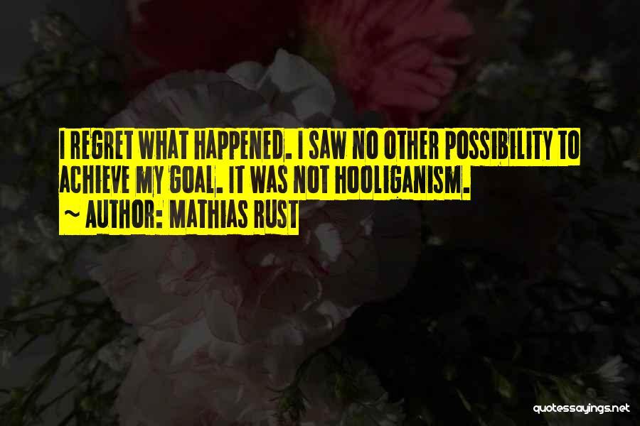 Mathias Rust Quotes 678971