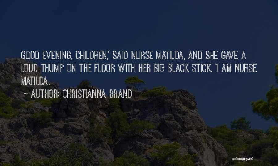 Matilda Quotes By Christianna Brand