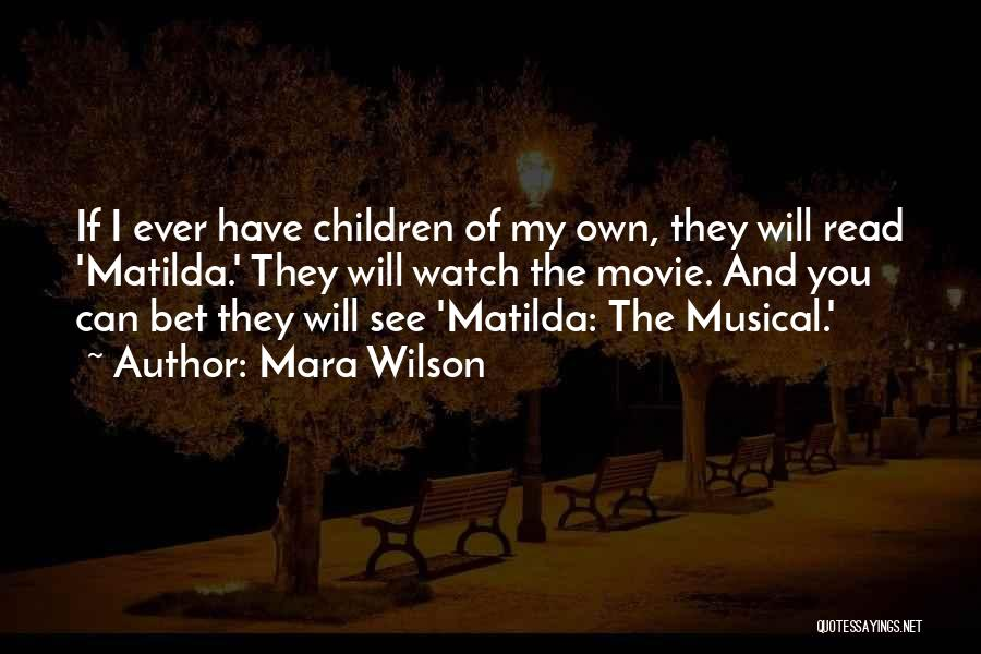 Matilda Quotes By Mara Wilson