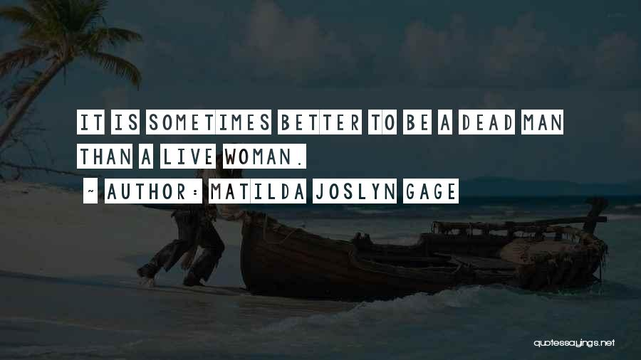 Matilda Quotes By Matilda Joslyn Gage