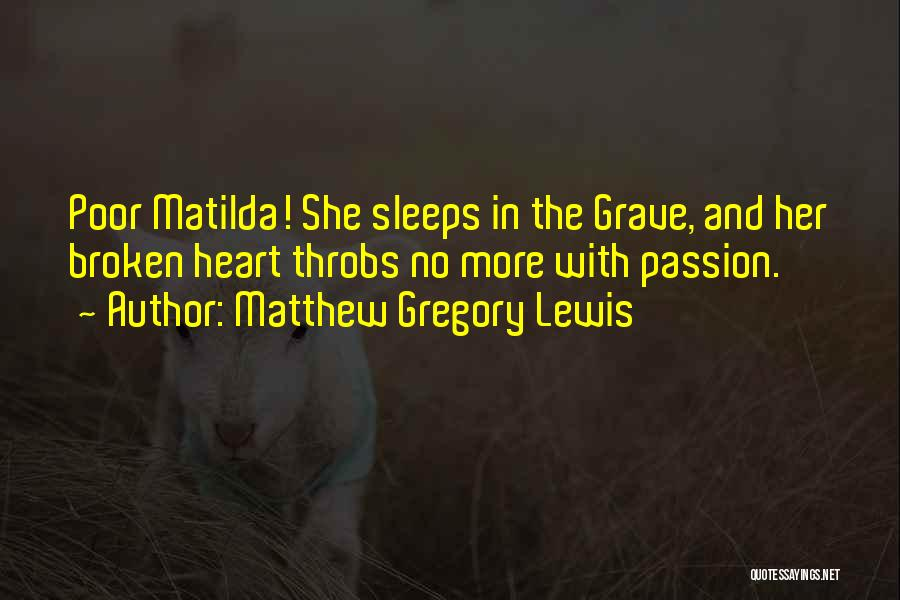 Matilda Quotes By Matthew Gregory Lewis