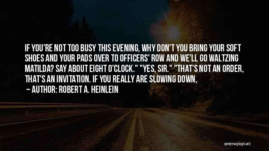 Matilda Quotes By Robert A. Heinlein