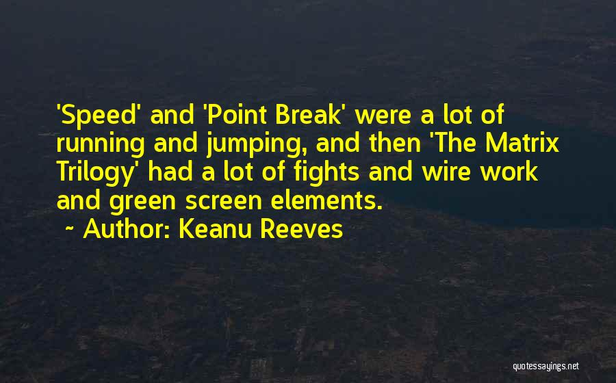 Matrix Trilogy Quotes By Keanu Reeves