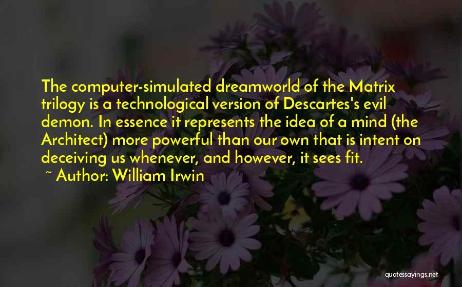 Matrix Trilogy Quotes By William Irwin