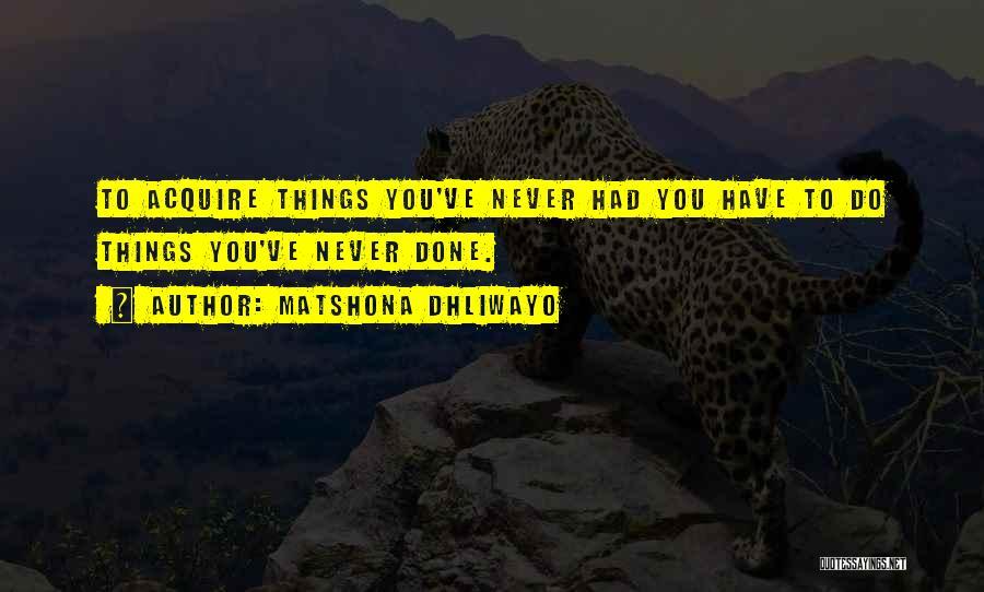 Matshona Dhliwayo Quotes 100273