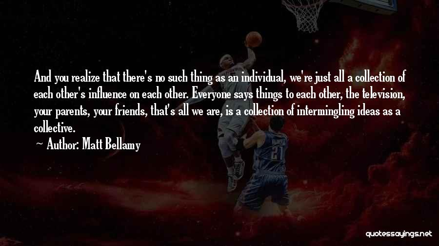 Matt Bellamy Quotes 1038223