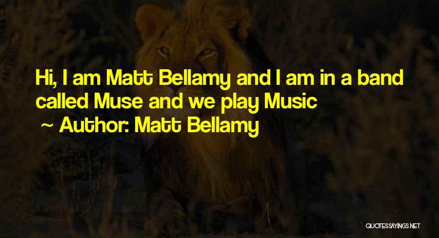 Matt Bellamy Quotes 1072644