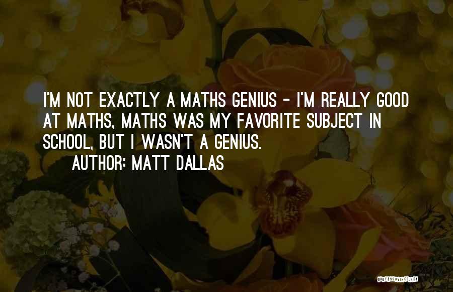 Matt Dallas Quotes 2214017