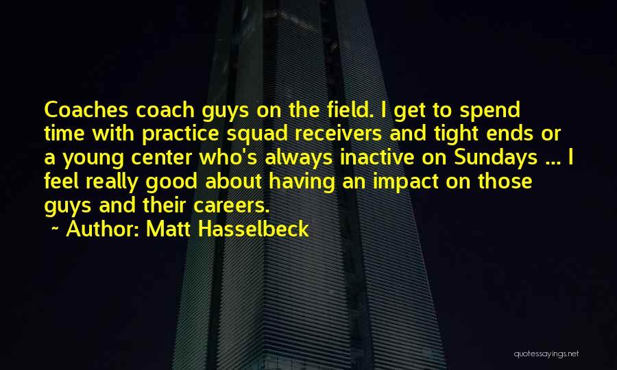 Matt Hasselbeck Quotes 1071006
