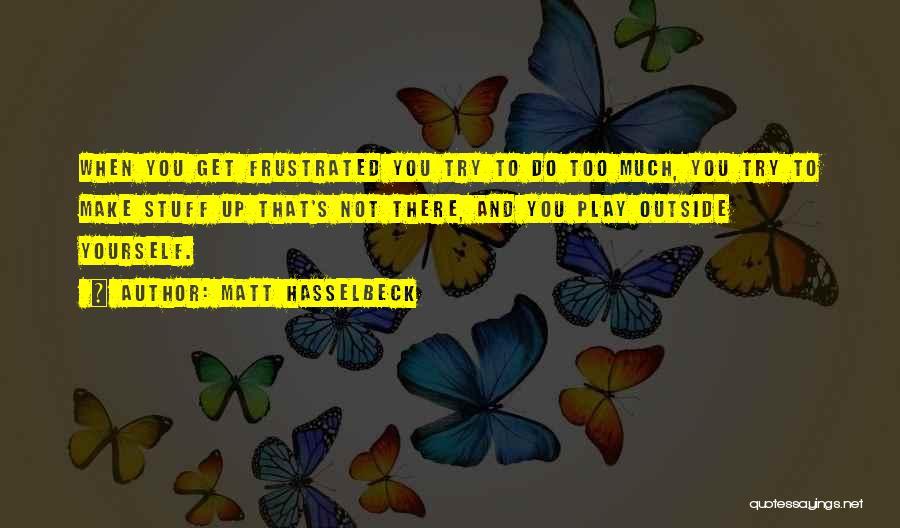 Matt Hasselbeck Quotes 1684872