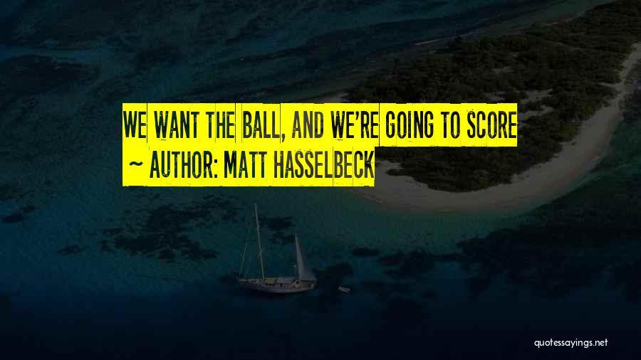 Matt Hasselbeck Quotes 694034