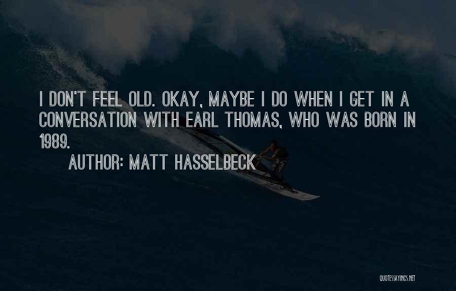 Matt Hasselbeck Quotes 917055
