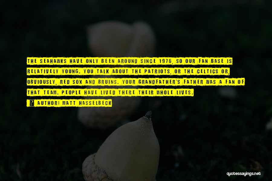 Matt Hasselbeck Quotes 927218