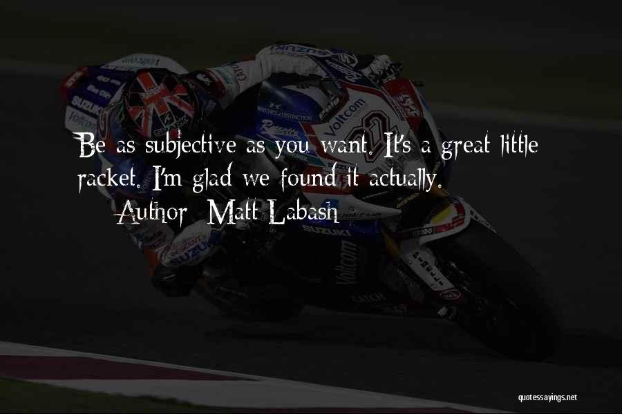 Matt Labash Quotes 133324