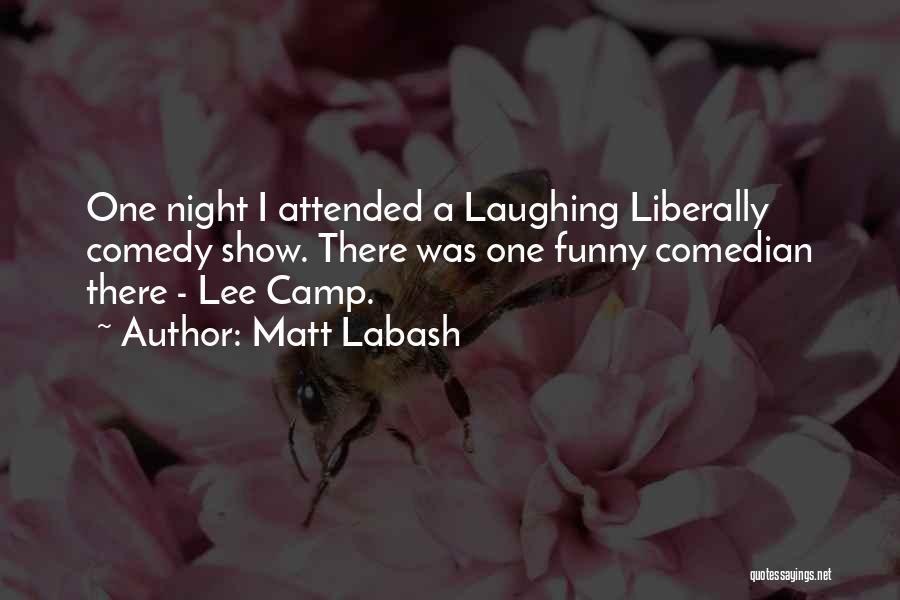 Matt Labash Quotes 1443346