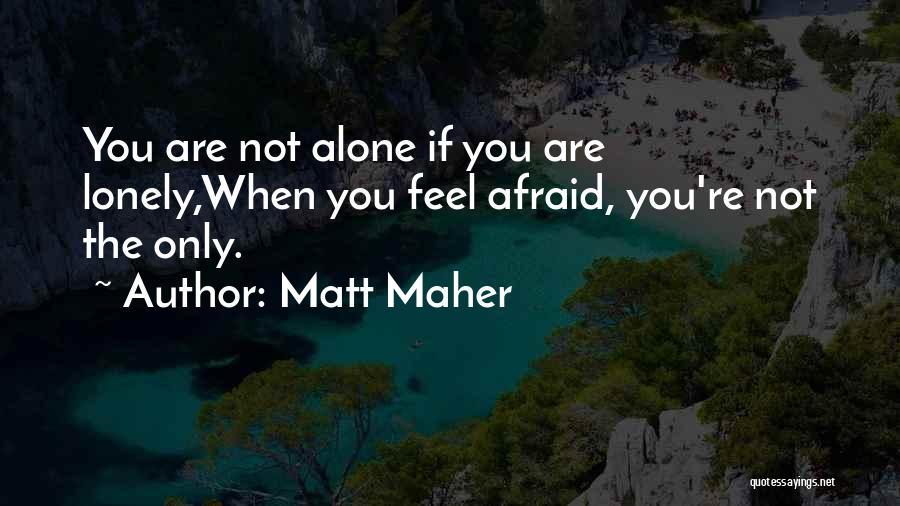 Matt Maher Quotes 492630